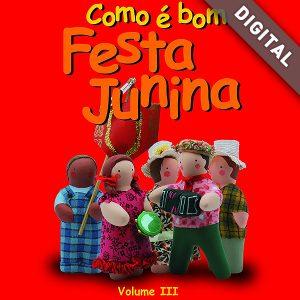 capa-CD-digital-Como-e-bom-festa-junina-vol3